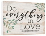 Do Everything In Love, Block Sign, Small