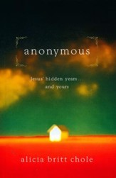 Anonymous: Jesus' Hidden Years... and Yours