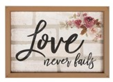 Love Never Fails, Framed Faux Brick Sign