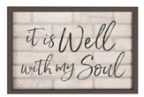 It Is Well With My Soul, Framed Faux Brick Sign, Large