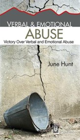 Verbal & Emotional Abuse [June Hunt Hope For The Heart Series] - Download Only - PDF Download [Download]