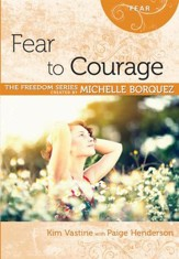 Fear to Courage [Freedom Series] - Download Only - PDF Download [Download]