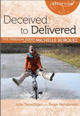 Deceived to Delivered [Freedom Series] - Download Only - PDF Download [Download]