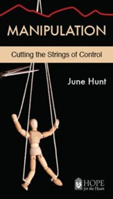 Manipulation [June Hunt Hope For The Heart Series] - Download Only - PDF Download [Download]