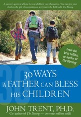 30 Ways a Father Can Bless His Children - Download Only - PDF Download [Download]