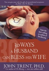 30 Ways a Husband Can Bless His Wife - Download Only - PDF Download [Download]