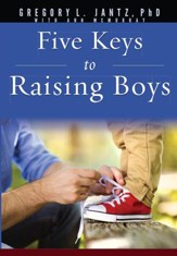 Five Keys to Raising Boys - Download Only - PDF Download [Download]