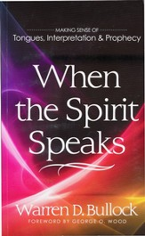 When the Spirit Speaks: Making Sense of Tongues, Interpretation & Prophecy - eBook