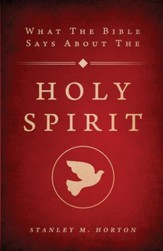 What the Bible Says About the Holy Spirit: Revised Edition - eBook