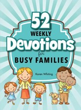 Download: 52 Weekly Devotions for Busy Families: Choose The Level that Fits Your Life Style - PDF Download [Download]