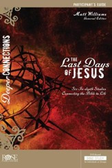 The Last Days Of Jesus Participant Guide - PDF Download [Download]