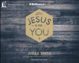 Jesus Is For You: And Jesus Is Enough - unabridged audio book on CD