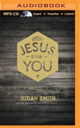 Jesus Is For You: And Jesus Is Enough - unabridged audio book on MP3-CD