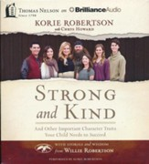 Strong and Kind: And Other Important Character Traits Your Child Needs to Succeed - unabridged audio book on CD