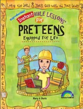 Download:Instant Bible Lessons for Preteens - Equipped for Life - PDF Download [Download]