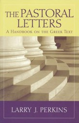 The Pastoral Letters: A Handbook on the Greek Text