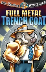Download Full Metal Trench Coat - Bill the Warthog Mysteries - PDF Download [Download]