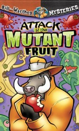 Download Attack of the Mutant Fruit - Bill the Warthog Mysteries - PDF Download [Download]