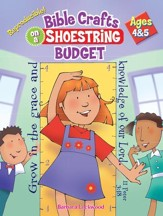 Download Bible Crafts on a Shoestring Budget - Ages 4-5 - PDF Download [Download]
