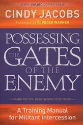 Possessing the Gates of the Enemy: A Training Manual for Militant Intercession - eBook