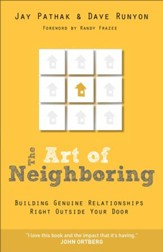 Art of Neighboring, The: Building Genuine Relationships Right Outside your Door - eBook