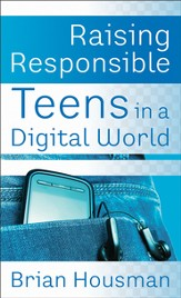 Raising Responsible Teens in a Digital World - eBook