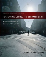 Following Jesus, the Servant King: A Biblical Theology of Covenantal Discipleship - eBook