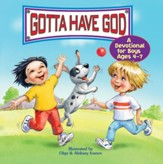 Download Gotta Have God! A Devotional for Boys Ages 4-7 - PDF Download [Download]