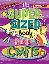 Download: The Super-Sized Book of Bible Crafts - PDF Download [Download]