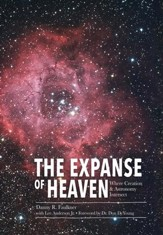 Expanse of Heaven, The: Where  Creation & Astronomy Intersect - PDF Download [Download]