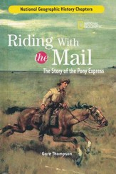 National Geographic History Chapters: Riding with the Mail: The Story of the Pony Express