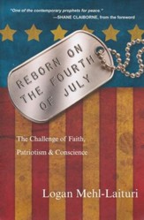 Reborn on the Fourth of July: The Challenge of Faith, Patriotism & Conscience - eBook