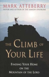 Climb of Your Life; Finding Your Home    on the Mountain of the Lord