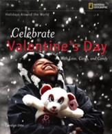 Holidays Around the World: Celebrate Valentine's Day with Love, Cards, and Candy