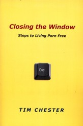 Closing the Window: Steps to Living Porn Free - eBook