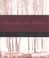 Chanting the Psalms: A Practical Guide--Book and CD