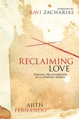 Reclaiming Love: Radical Relationships in a Complex World - eBook