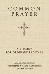 Common Prayer: A Liturgy for Ordinary Radicals - eBook