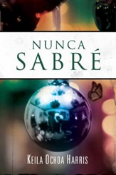 Nunca Sabré, eLibro  (I Will Never Know, eBook)