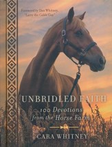 Unbridled Faith: 100 Devotions from the Horse Farm