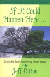 If It Could Happen Here Turning the Small Membership Church Around