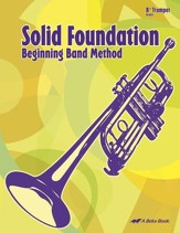 Abeka Solid Foundation Beginning  Band Method: Trumpet