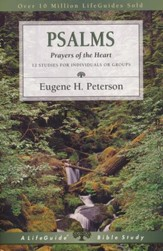 Psalms; Prayers of the Heart, Revised Edition LifeGuide Scripture Studies