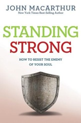 Standing Strong: How to Resist the Enemy of Your Soul - eBook
