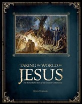 Taking the World for Jesus: The Remarkable Story of the Greatest Commission - PDF Download [Download]