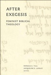 After Exegesis: Feminist Biblical Theology