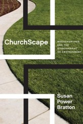 ChurchScape: Megachurches and the Iconography of Environment