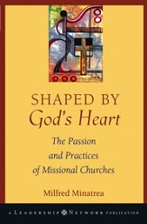 Shaped By God's Heart: The Passion and Practices of Missional Churches - eBook