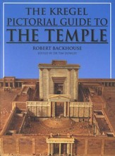 The Kregel Pictorial Guide to the Temple