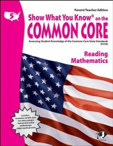 Show What You Know on the Common Core: Reading & Mathematics Grade 5 Parent/Teacher Edition